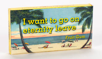 Chewing Gum (20pcs) -  I Want to Go on Eternity Leave